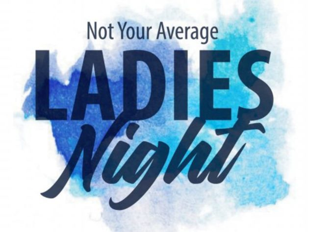 Graphic that reads not your average ladies night