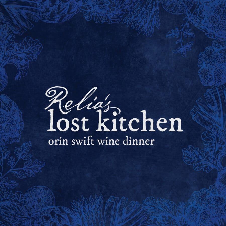 Relia's Lost Kitchen Orin Swift