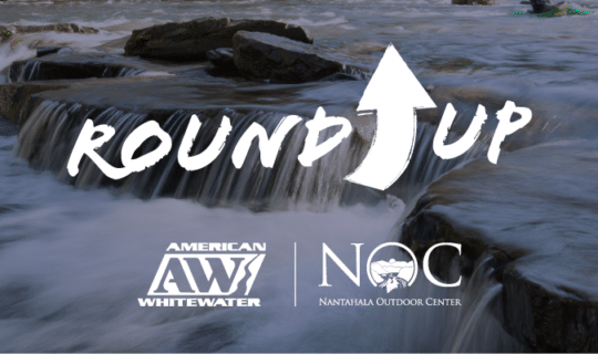 Round Up with American Whitewater